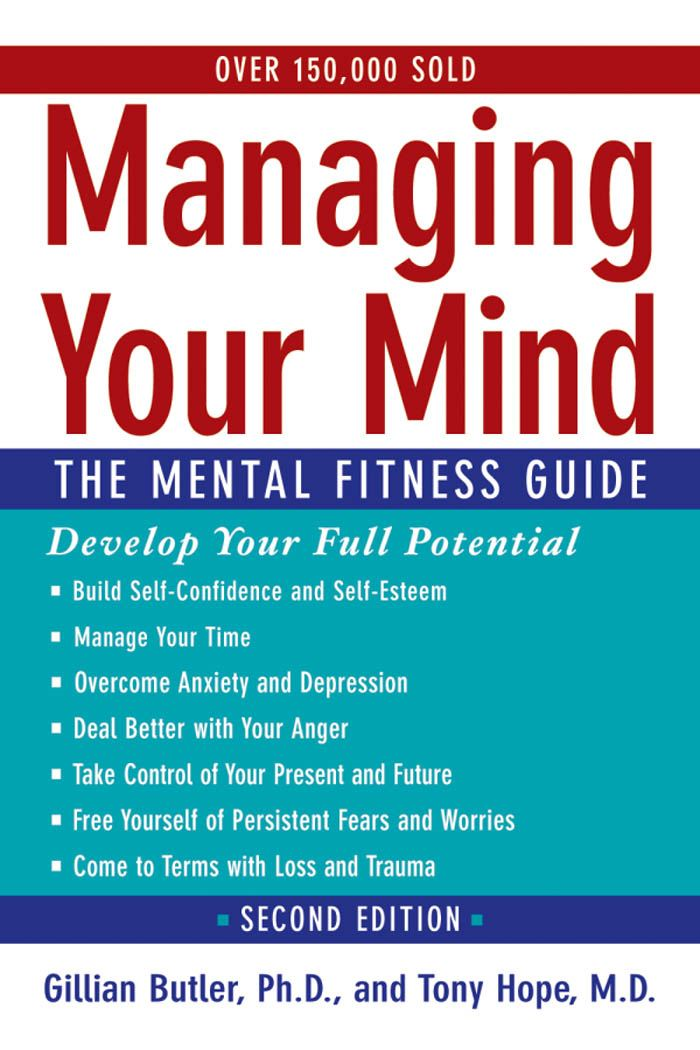 Managing Your Mind:The Mental Fitness Guide  By: Gillian Butler,Tony Hope