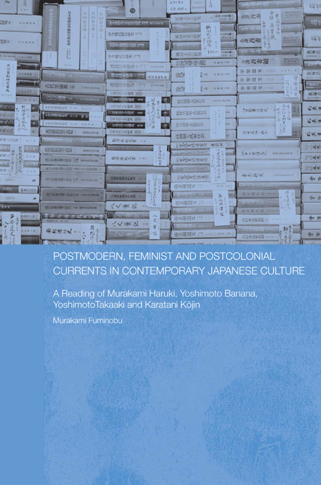 Postmodern, Feminist and Postcolonial Currents in Contemporary Japanese Culture