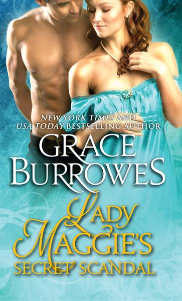 Lady Maggie's Secret Scandal By: Grace Burrowes