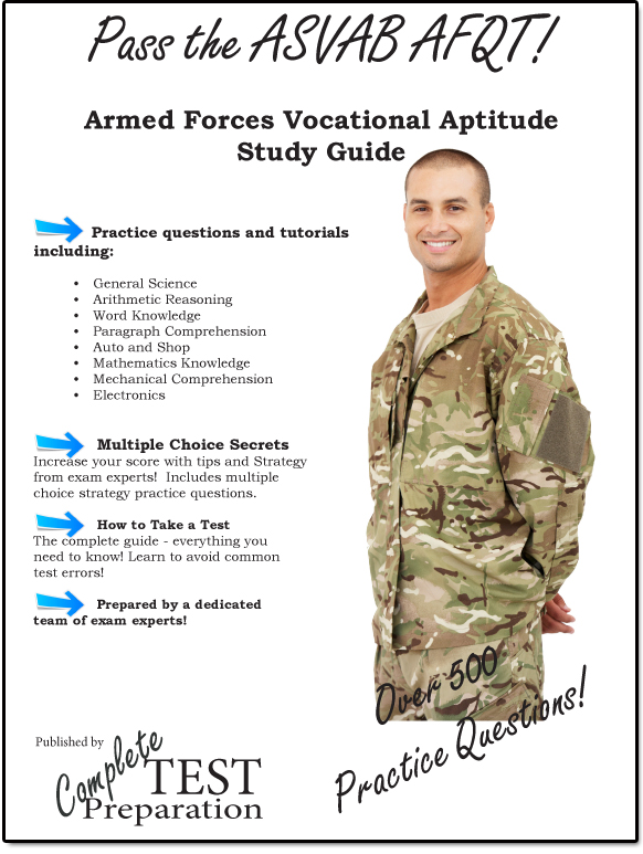 Pass the ASVAB: Complete Armed Services Vocational Aptitude Battery Study Guide and Practice Questions By: Complete Test Preparation Team