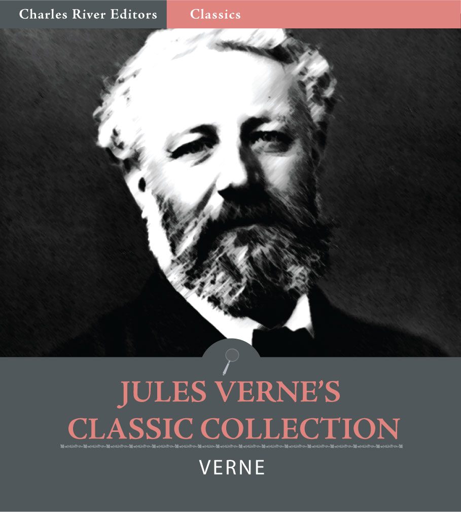 Jules Vernes Classic Collection: 20,000 Leagues Under the Sea, A Journey to the Center of the Earth, Around the World in 80 Days, From the Earth to the Moon and Around the Moon By: Jules Verne