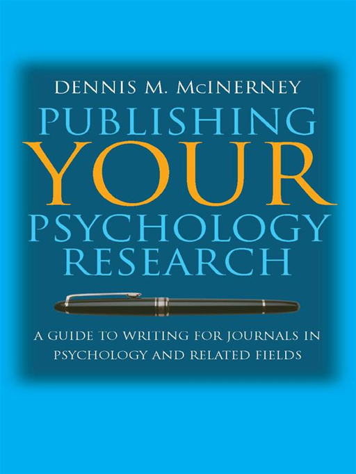 Publishing Your Psychology Research: A Guide To Writing For Journals In Psychology And Related Fields By: Dennis M. McInerney