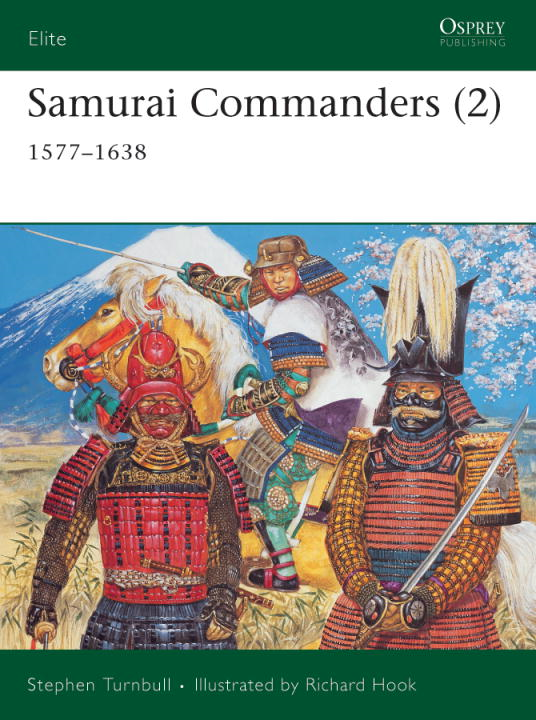 Samurai Commanders (2) By: Stephen Turnbull,Richard Hook