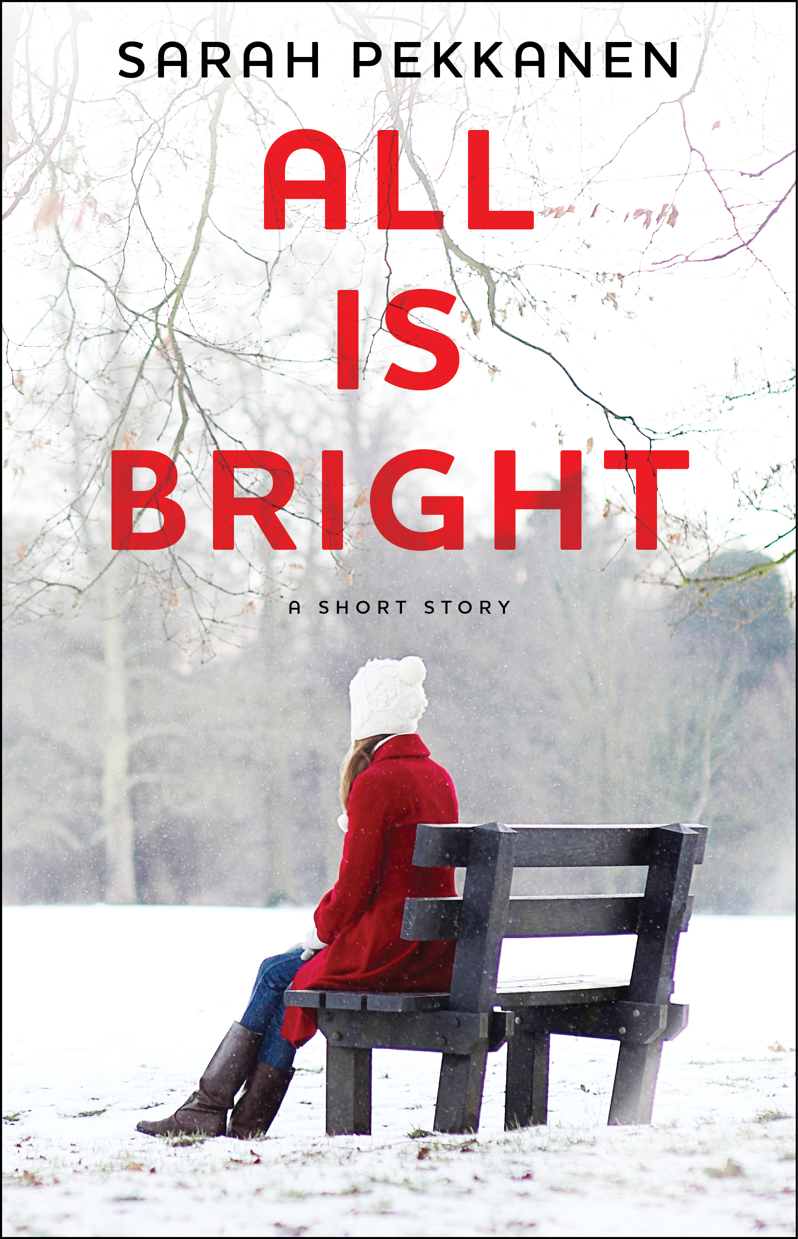 All Is Bright By: Sarah Pekkanen