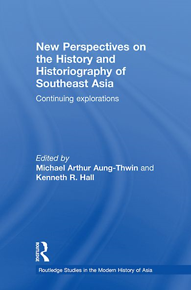 New Perspectives on the History and Historiography of Southeast Asia: Continuing Explorations