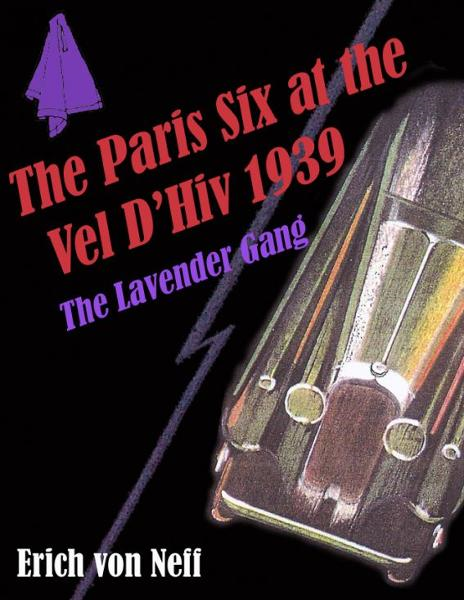 The Paris Six at the Vel d' Hiv, 1939: The Lavender Gang