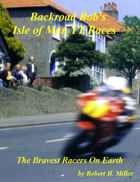 Motorcycle Road Trips  (Vol. 18) Isle of Man TT Races - The Bravest Racers On Earth (SWE) By: Robert H. Miller