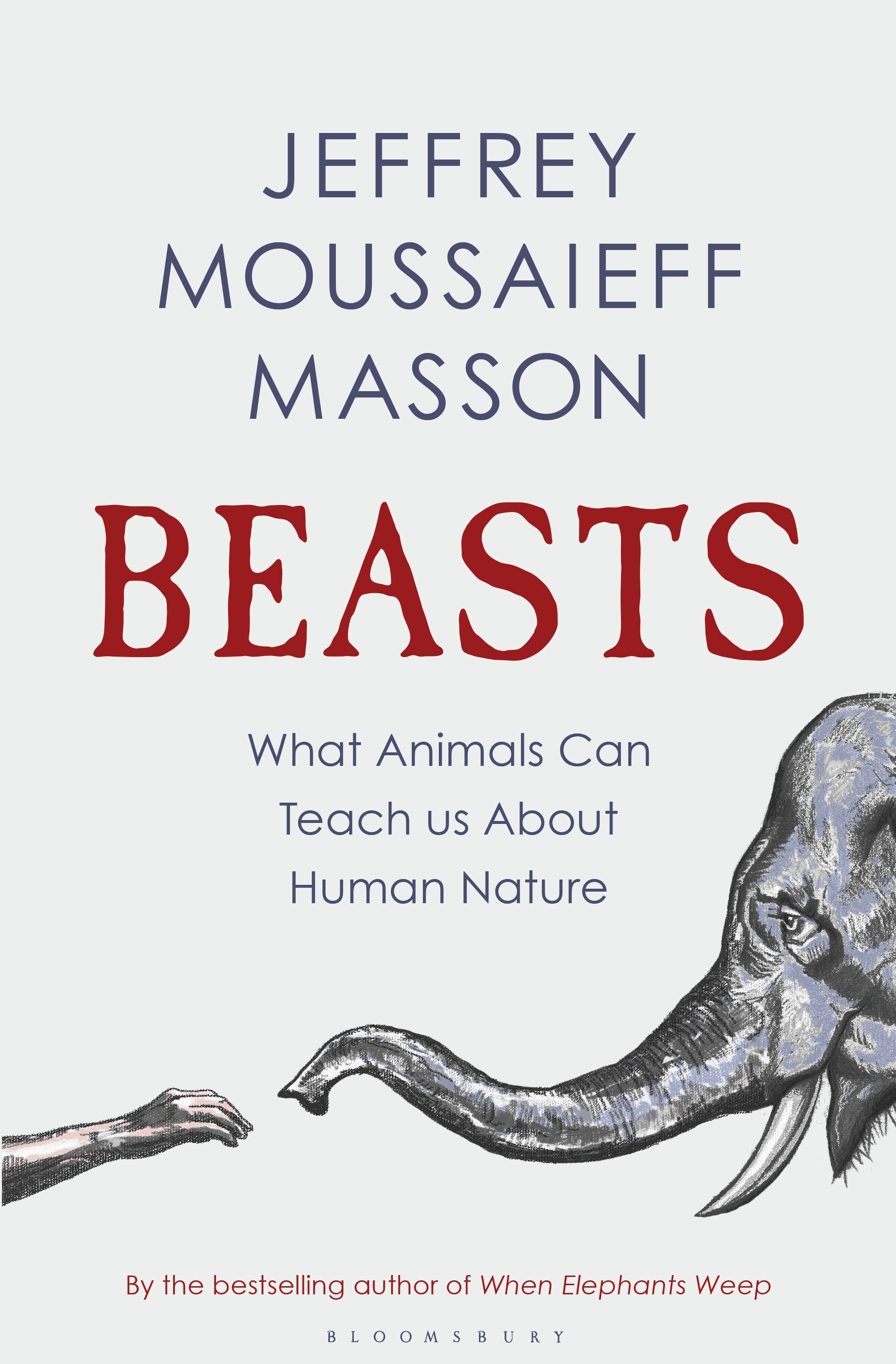 Beasts What Animals Can Teach Us About the Origins of Good and Evil