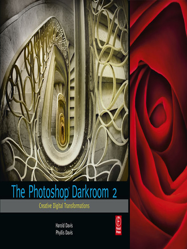The Photoshop Darkroom 2 Creative Digital Transformations