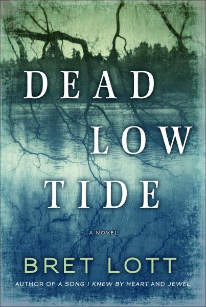 Dead Low Tide By: Bret Lott