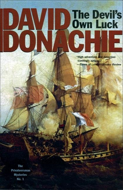 David Donachie - The Devil's Own Luck: The Privateersman Mysteries