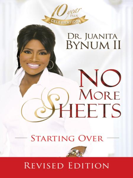 No More Sheets: Starting Over By: Juanita Bynum