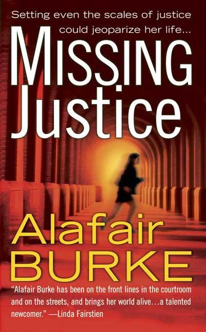 Missing Justice By: Alafair Burke