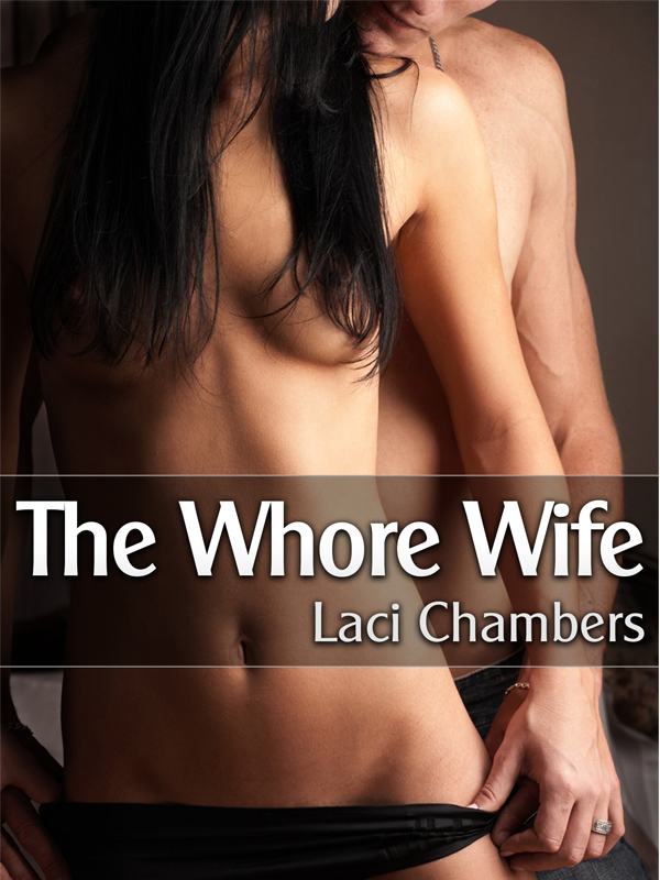 The Whore Wife (A Sexy Cuckold Story)