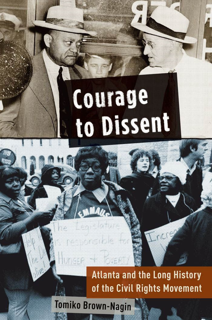 Courage To Dissent : Atlanta And The Long History Of The Civil Rights Movement