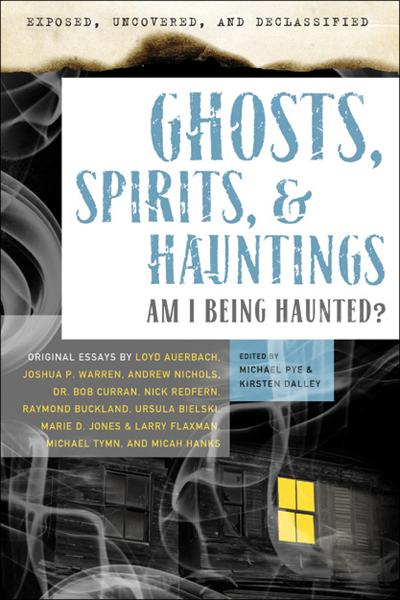 Exposed, Uncovered, and Declassified: Ghosts, Spirits, & Hauntings