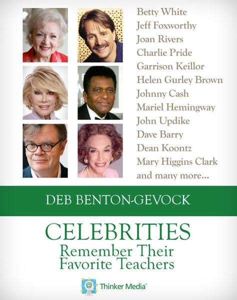 Celebrities Remember Their Favorite Teachers By: Deb Benton-Gevock