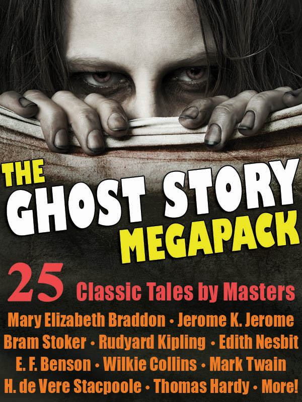 The Ghost Story Megapack By: Jerome K. Jerome,Mary Elizabeth Braddon