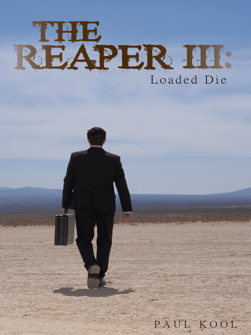 The Reaper III: Loaded Die By: PAUL KOOL