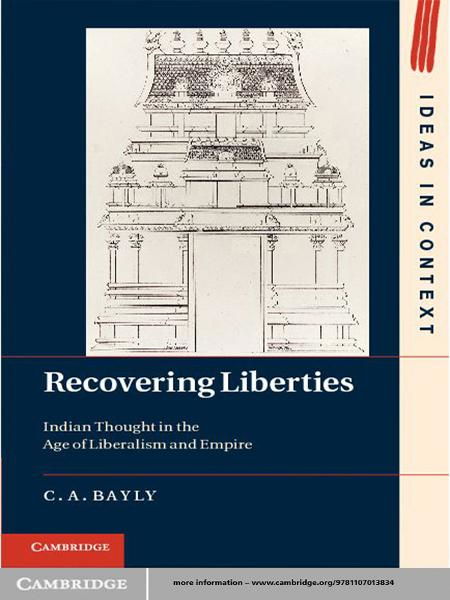 Recovering Liberties Indian Thought in the Age of Liberalism and Empire