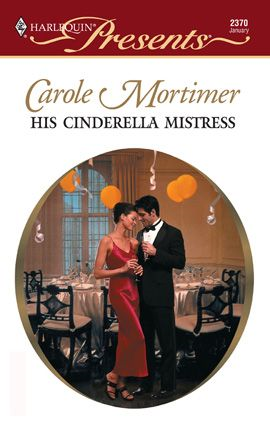 His Cinderella Mistress By: Carole Mortimer