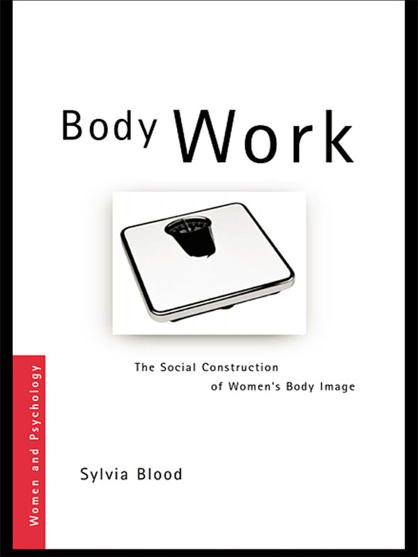 Body Work The Social Construction of Women's Body Image
