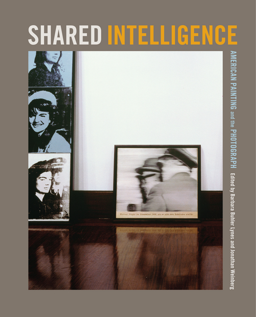 Shared Intelligence: American Painting and the Photograph