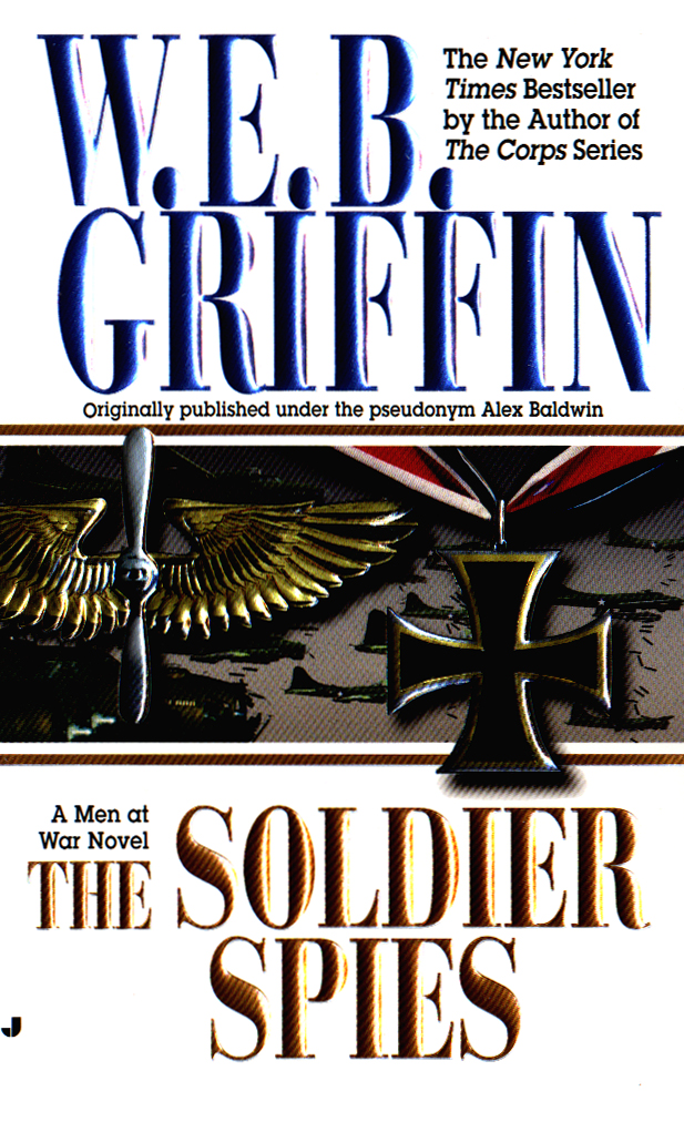 Soldier Spies By: W.E.B. Griffin