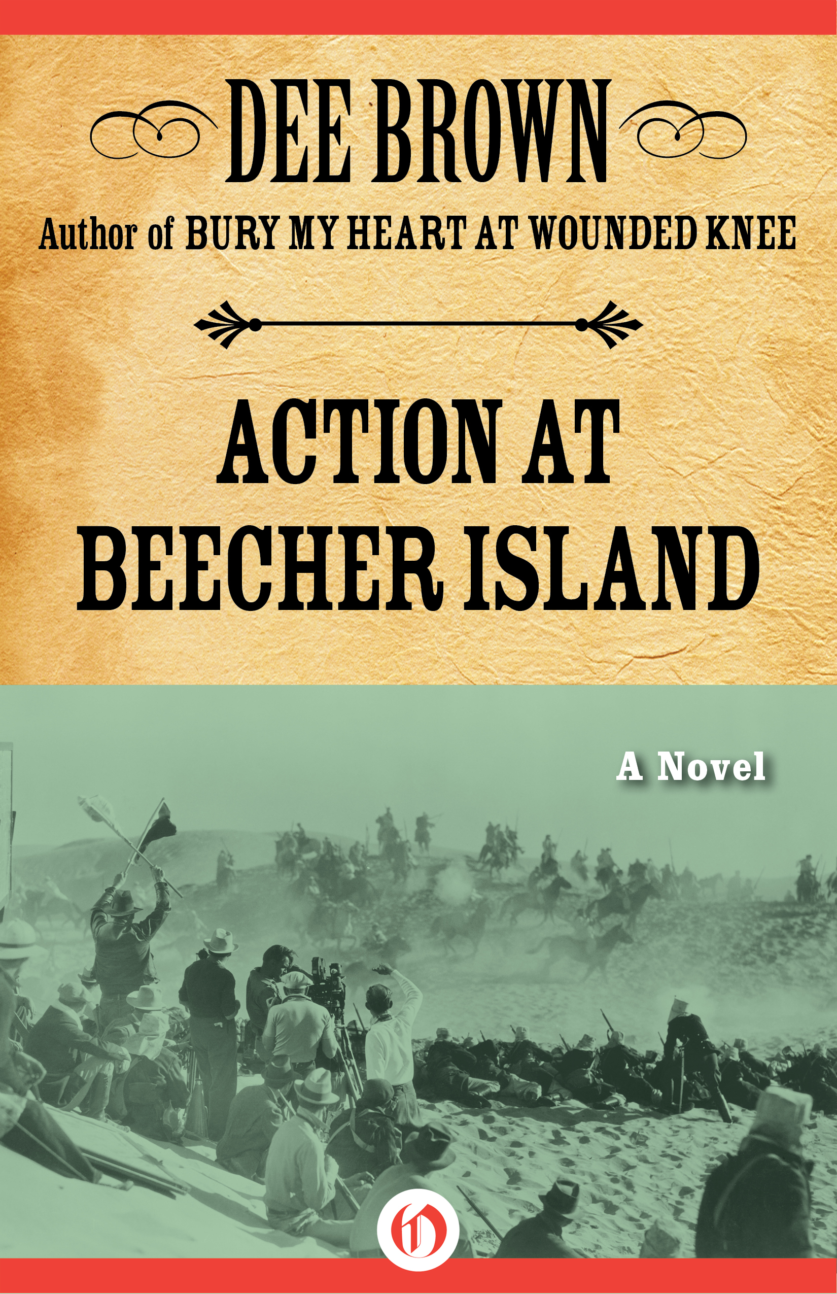 Action at Beecher Island: A Novel By: Dee Brown