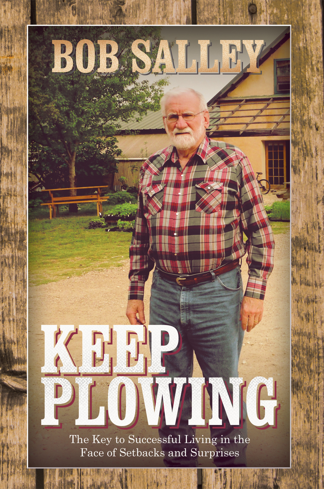 Keep Plowing By: Bob Salley