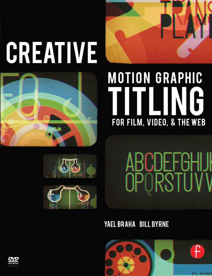 Creative Motion Graphic Titling Titling with Motion Graphics for Film,  Video,  and the Web