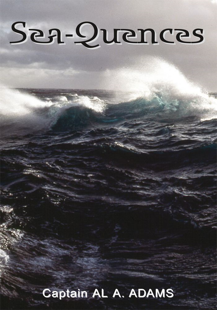 Sea-Quences By: Capt. Al A. Adams