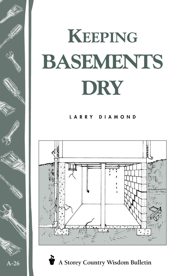 Keeping Basements Dry By: Larry Diamond