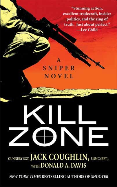 Kill Zone: A Sniper Novel By: Donald A. Davis,Jack Coughlin