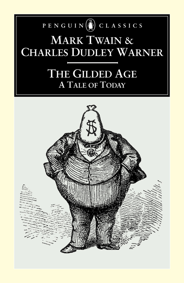 The Gilded Age By: Charles Warner,Mark Twain
