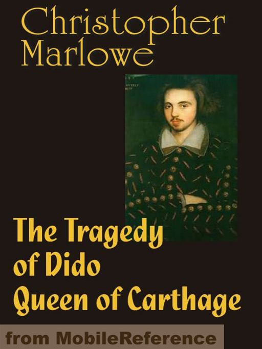 The Tragedy Of Dido Queen Of Carthage  (Mobi Classics)