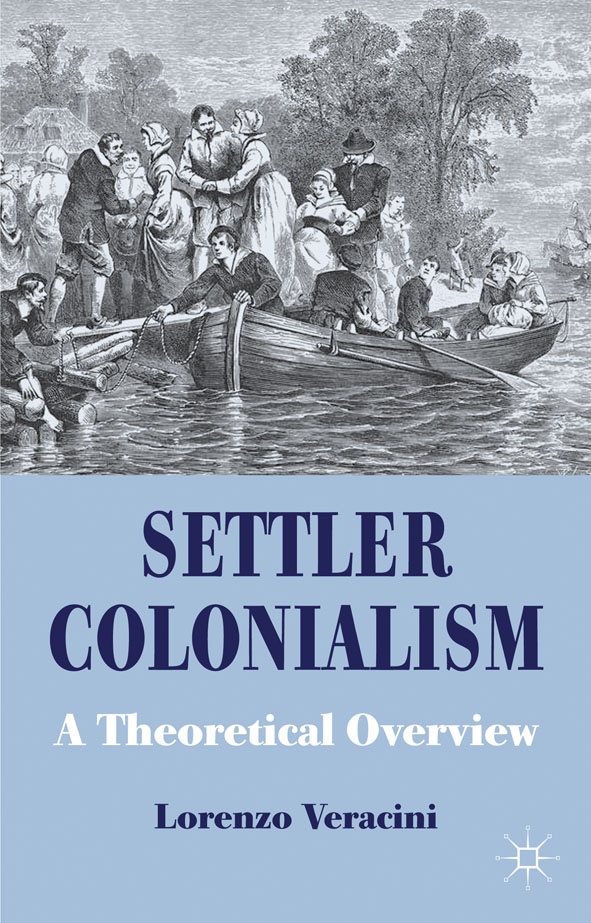 Settler Colonialism A Theoretical Overview
