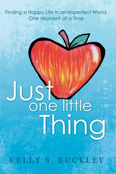 Just One Little Thing By: Kelly S. Buckley