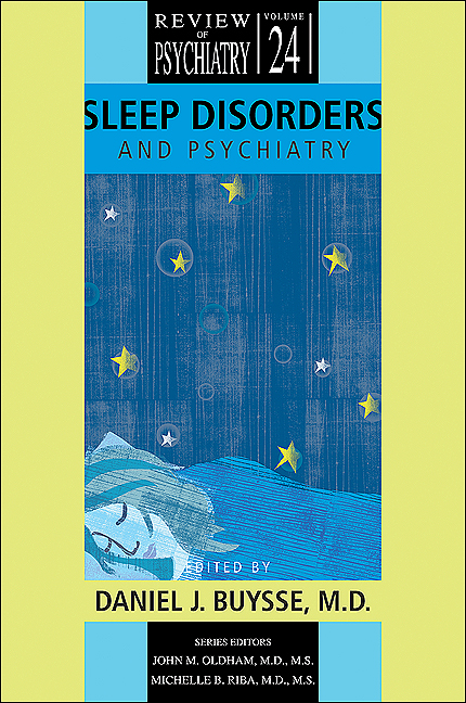 Sleep Disorders and Psychiatry By: John M. Oldham,Michelle B. Riba