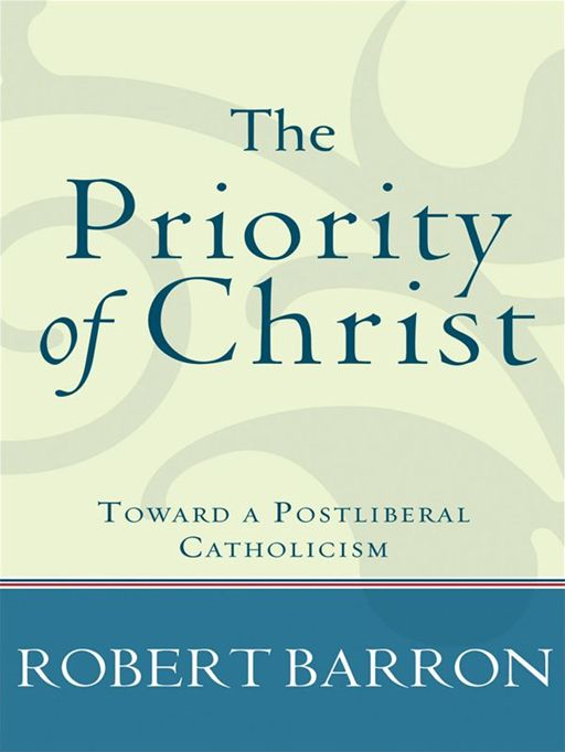 Priority of Christ, The By: Robert Barron