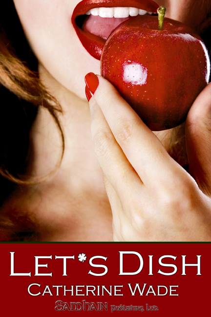 Let's Dish By: Catherine Wade