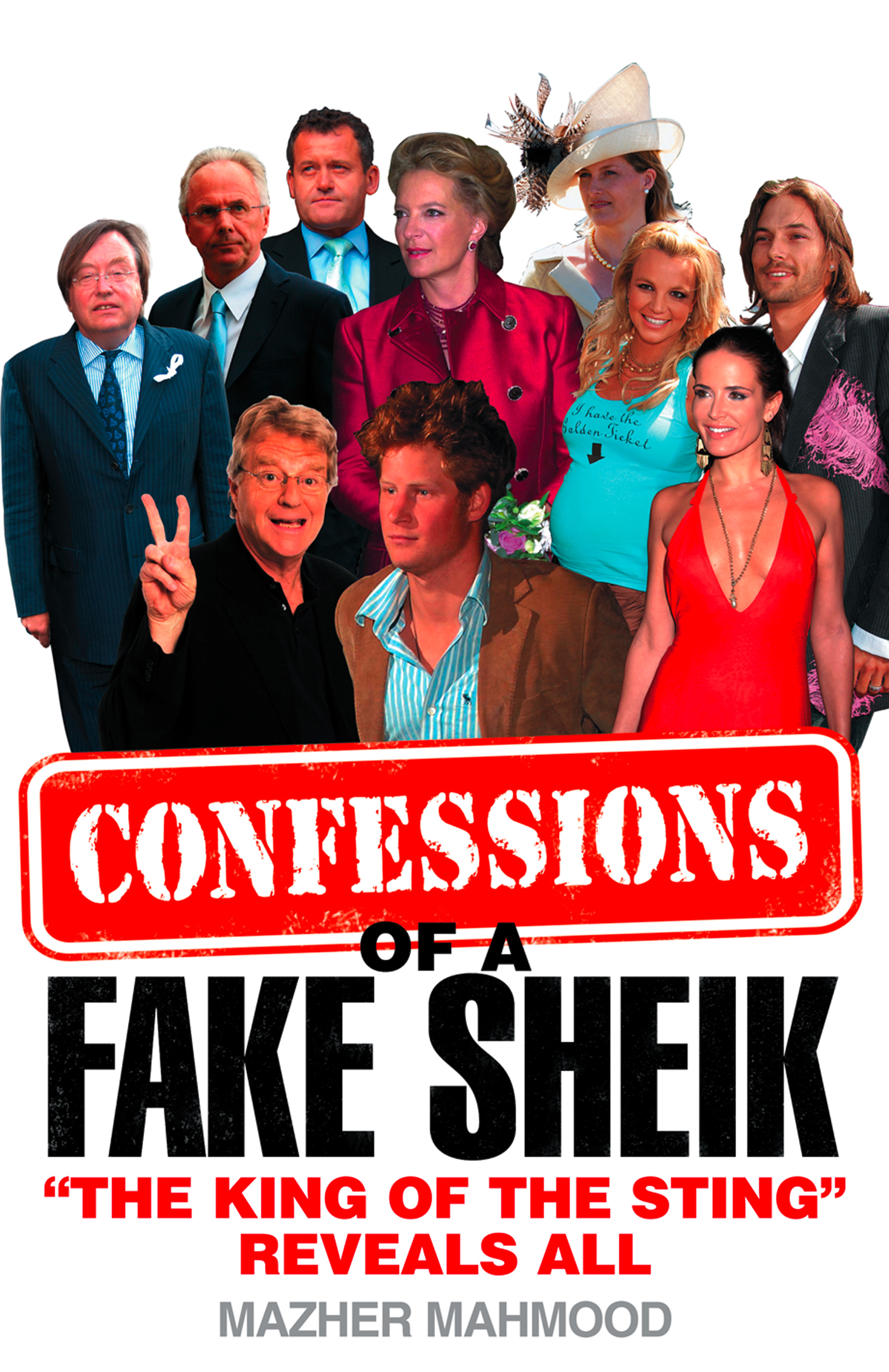 Confessions of a Fake Sheik: ?The King of the Sting? Reveals All