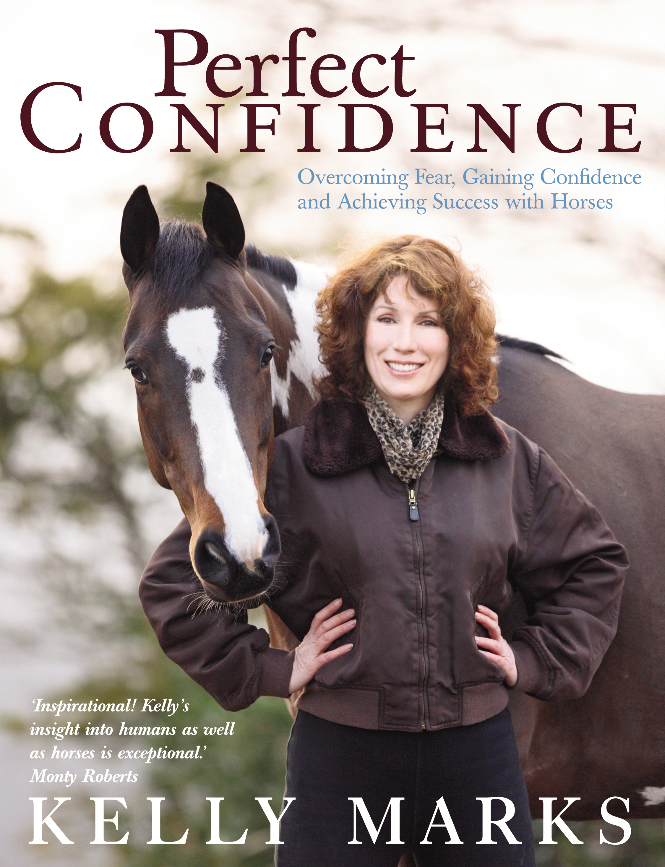 Perfect Confidence Overcoming Fear,  Gaining Confidence and Achieving Success with Horses