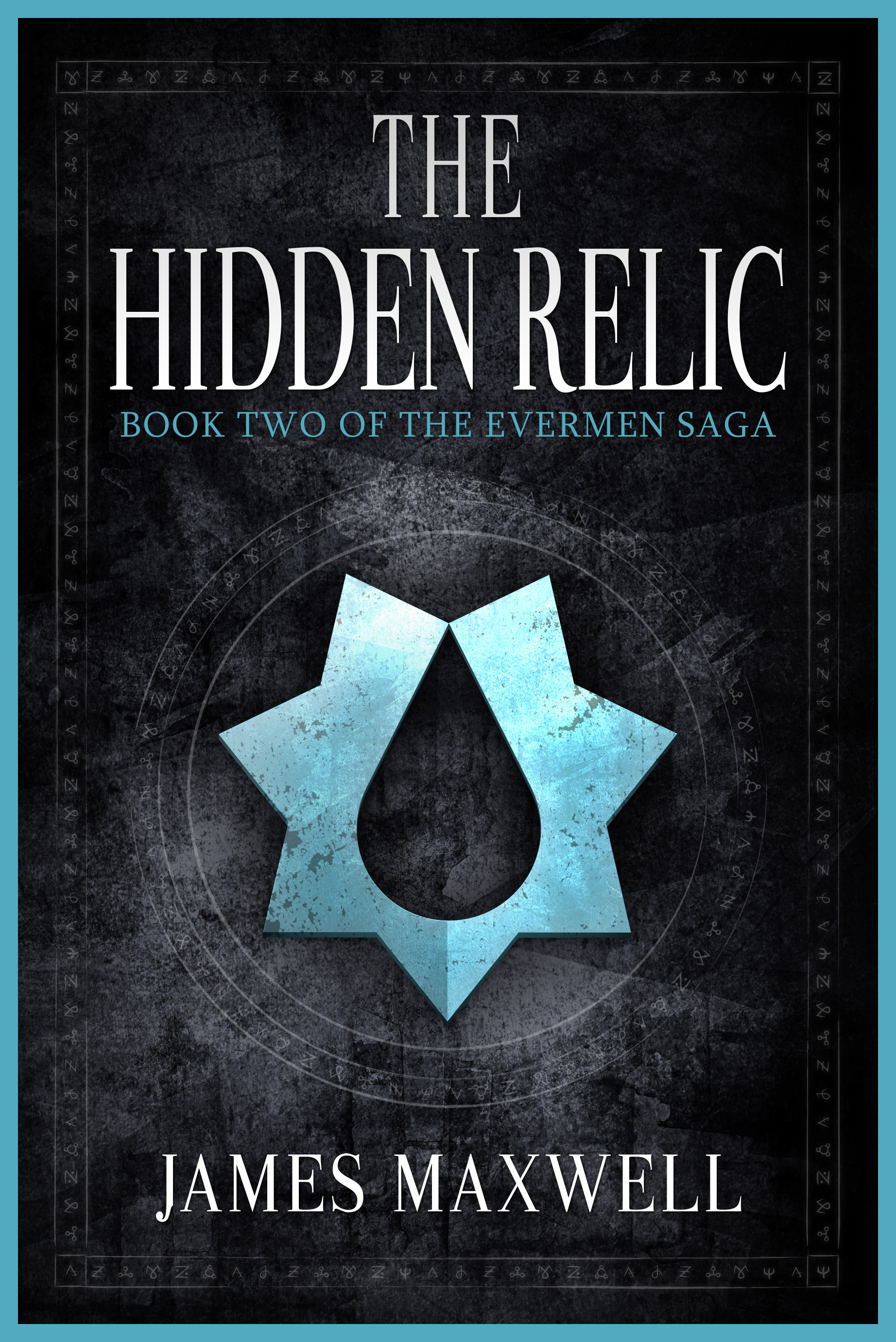 The Hidden Relic (The Evermen Saga, Book Two)