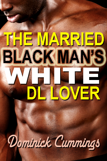 The Married Black Man's White DL Lover