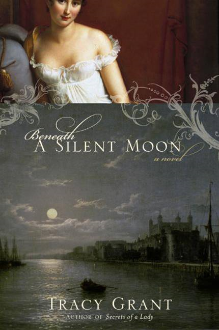 Beneath a Silent Moon By: Tracy Grant
