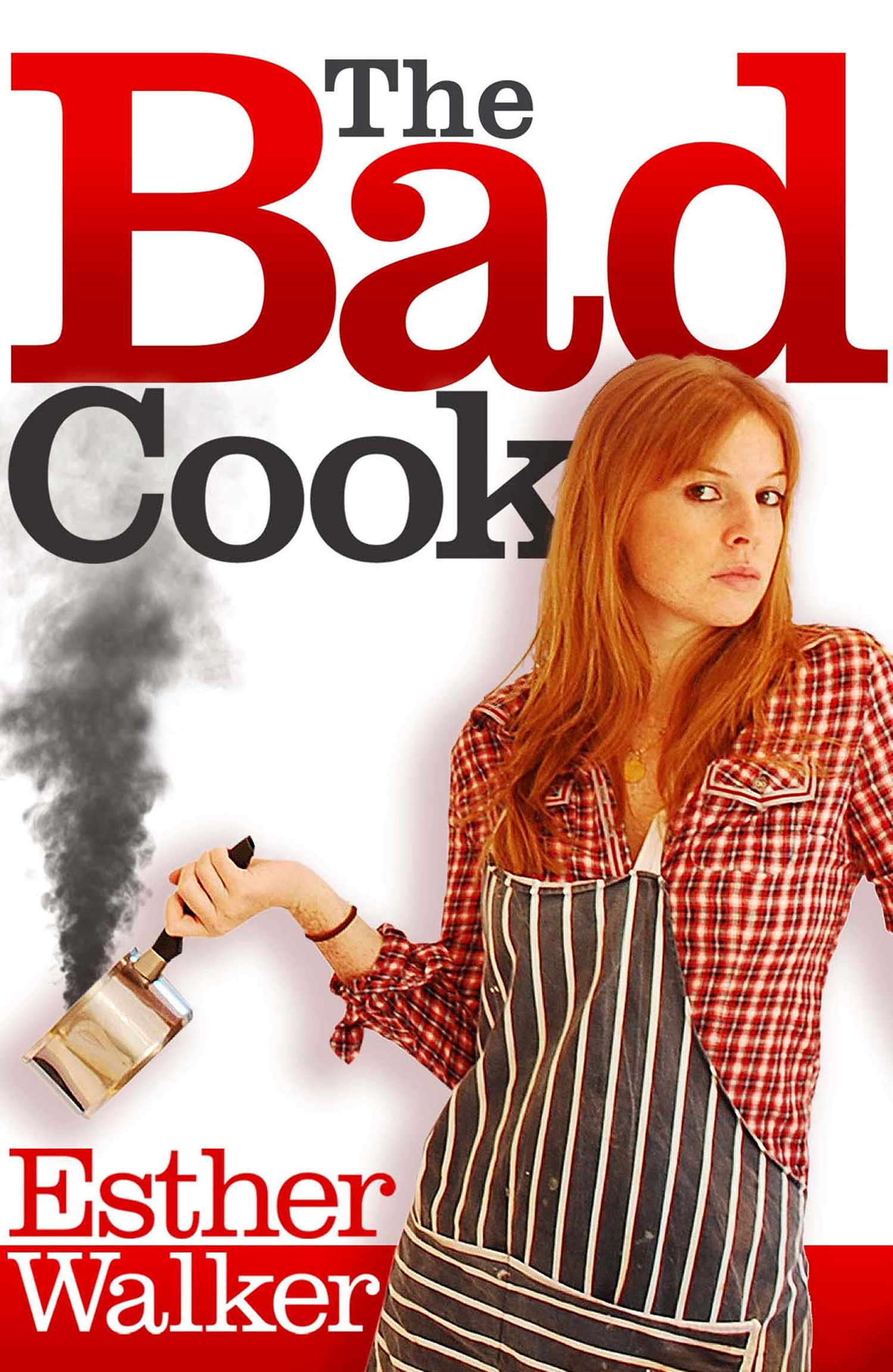 Bad Cook By: Esther Walker