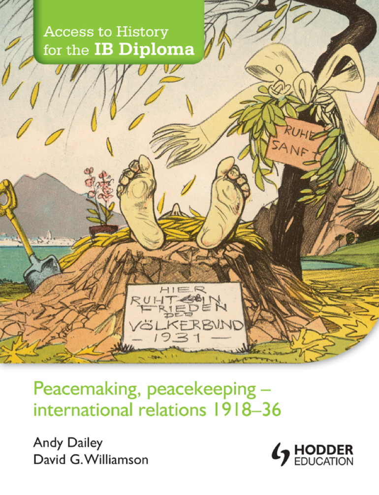 Access to History for the IB Diploma: Peacemaking, Peacekeeping - International Relations 1918-36 By: Andy Dailey,David G. Williamson