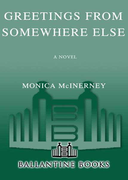 Greetings from Somewhere Else By: Monica McInerney