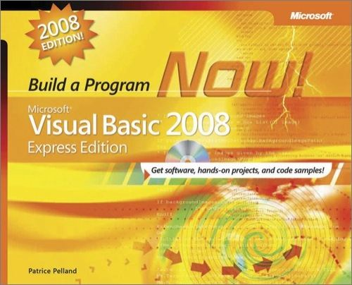 Microsoft® Visual Basic® 2008 Express Edition: Build a Program Now!